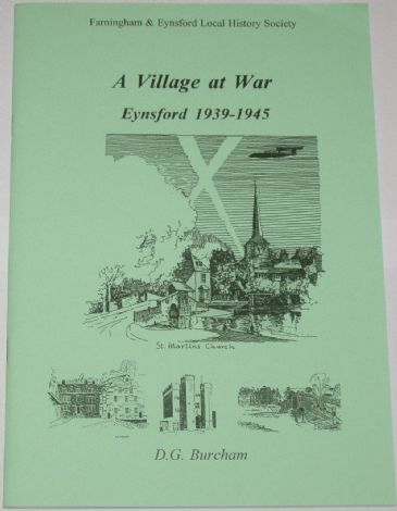 A Village at War - Eynsford 1939-1945, by D.G. Burcham